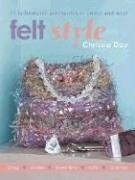 Felt Style: 35 Fashionable Accessories to Create and Wear 9781581808995