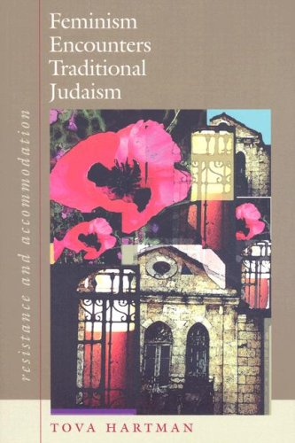 Feminism Encounters Traditional Judaism: Resistance and Accommodation 9781584656593