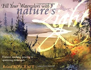 Fill Your Watercolors with Nature's Light 9781581809046