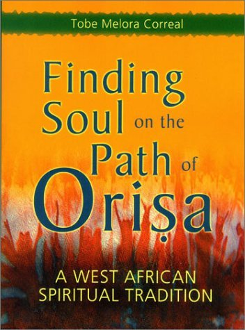 Finding Soul on the Path of Orisa: A West African Spiritual Tradition 9781580911498