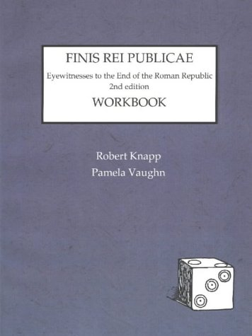 Finis Rei Publicae Workbook: Eyewitnesses to the End of the Roman Republic