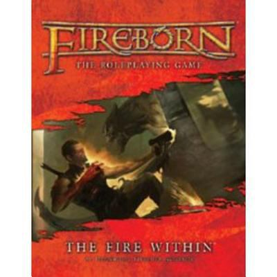 Fireborn RPG the Fire Within 9781589942202