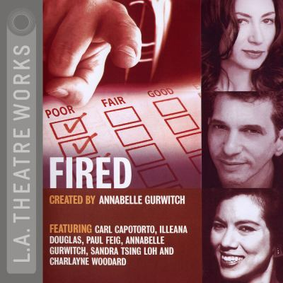 Fired!: Tales of the Canned, Canceled, Downsized, and Dismissed 9781580813365