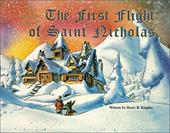 The First Flight of Saint Nicholas: The Nicholas Stories #2