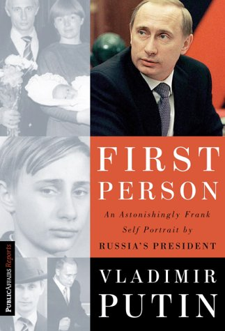 First Person: An Astonishingly Frank Self-Portrait by Russia's President Vladimir Putin 9781586480189