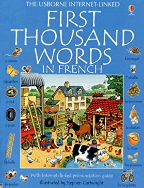 First Thousand Words In French: With Internet-Linked Pronunciation Guide 9781580865135