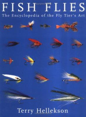 Fish Flies: The Encyclopedia of the Fly Tier's Art 9781586856922