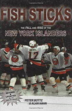 Fish Sticks: The Fall and Rise of the New York Islanders 9781582610993