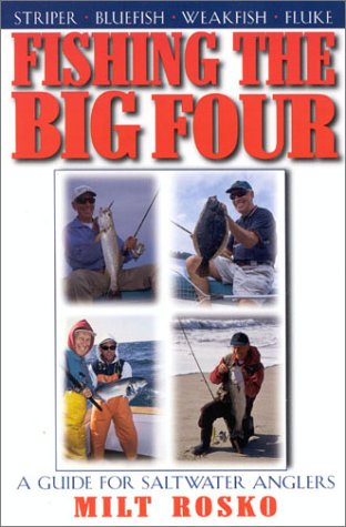 Fishing the Big Four: A Guide for Saltwater Anglers 9781580800914