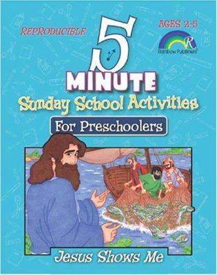 5 Minute Sunday School Activities: Jesus Shows Me: Preschoolers 9781584110477
