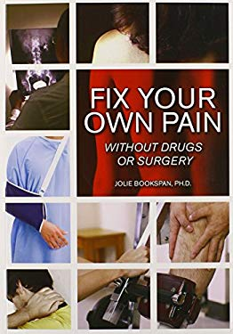 Fix Your Own Pain Without Drugs or Surgery 9781585189847