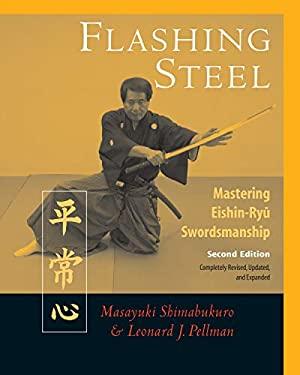 Flashing Steel: Mastering Eishin-Ryu Swordsmanship 9781583941973
