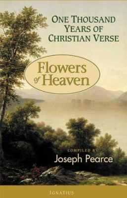 Flowers of Heaven: One Thousand Years of Christian Verse 9781586170783