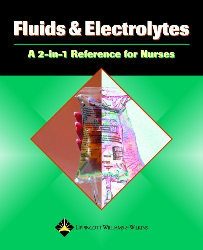 Fluids and Electrolytes: A 2-In-1 Reference for Nurses 9781582554259