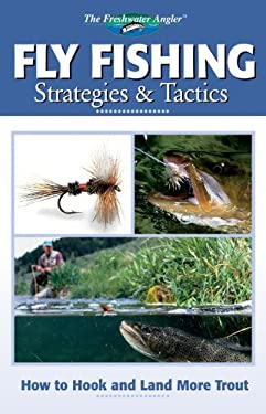 Fly Fishing Strategies & Tactics: How to Hook and Land More Trout 9781589232198