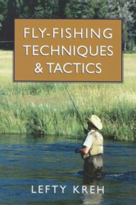 Fly-Fishing Techniques and Tactics 9781585745050