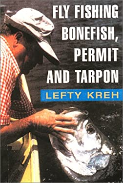 Fly Fishing for Bonefish, Permit, and Tarpon 9781585746040