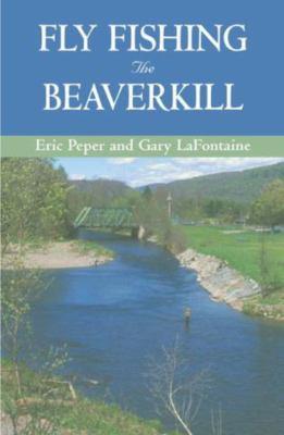 Fly Fishing the Beaverkill 9781585747733