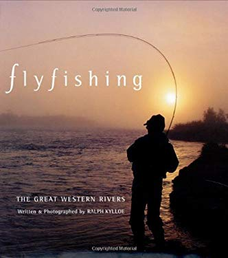 Fly Fishing the Great Western Rivers 9781586854379