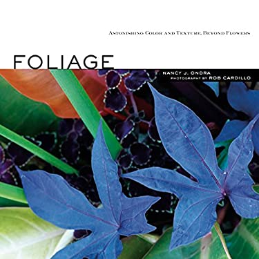 Foliage: Astonishing Color and Texture Beyond Flowers 9781580176484