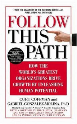 Follow This Path: How the World's Greatest Organizations Drives Growth by Unleashing Human Potential 9781586214531