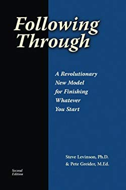 Following Through: A Revolutionary New Model for Finishing Whatever You Start 9781588321794