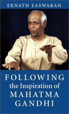 Following the Inspiration of Mahatma Gandhi 9781586386351