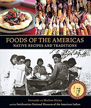 Foods of the Americas: Native Recipes and Traditions 9781580081191