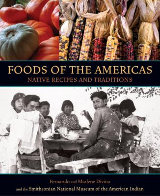 Foods of the Americas: Native Recipes and Traditions 9781580082594