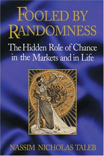 Fooled by Randomness: The Hidden Role of Change in the Markets and in Life 9781587990717