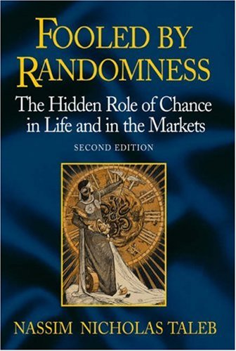 Fooled by Randomness: The Hidden Role of Chance in Life and in the Markets 9781587991905
