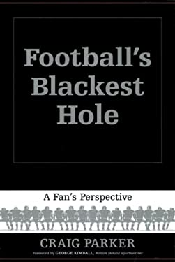 Football's Blackest Hole: A Fan's Perspective 9781583940921