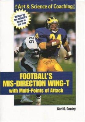 Football's MIS-Direction Wing-T: With Multi-Points of Attack 9781585181865