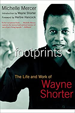 Footprints: The Life and Work of Wayne Shorter 9781585424689