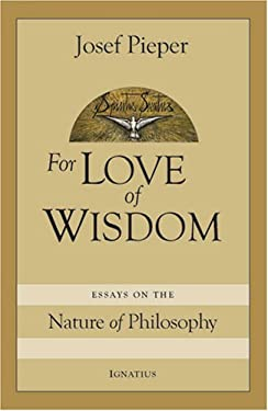For Love of Wisdom: Essays on the Nature of Philosophy 9781586170875