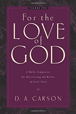 For the Love of God: Volume Two: A Daily Companion for Discovering the Riches of God's Word