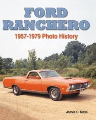 Ford Ranchero: 1957-1979 Photo History 9781583881262