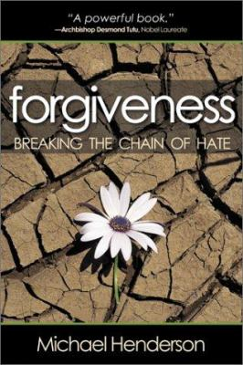 Forgiveness: Breaking the Chain of Hate 9781581511154