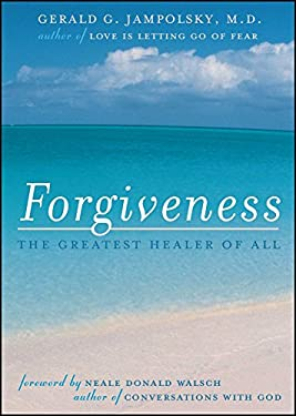Forgiveness: The Greatest Healer of All 9781582700205
