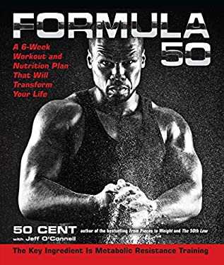 Formula 50: A 6-Week Workout and Nutrition Plan That Will Transform Your Life 9781583335024