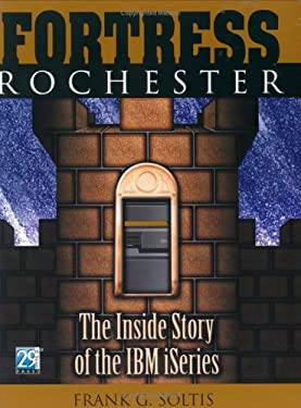 Fortress Rochester: The Inside Story of the IBM iSeries