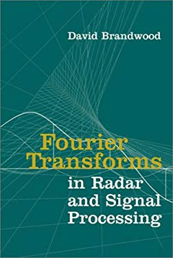 Fourier Transforms in Radar and Signal Processing 9781580531740
