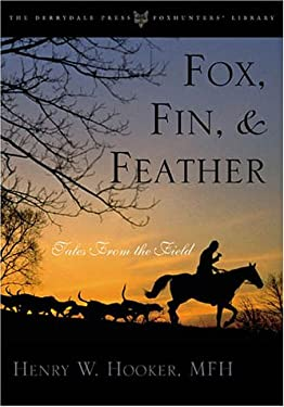 Fox, Fin, & Feather: Tales from the Field 9781586670801