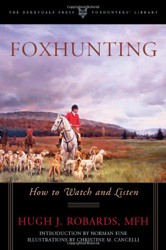 Foxhunting: How to Watch and Listen 9781586671204