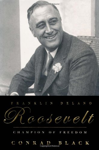 Franklin Delano Roosevelt: Champion of Freedom 9781586481841