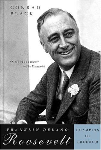 Franklin Delano Roosevelt: Champion of Freedom 9781586482824