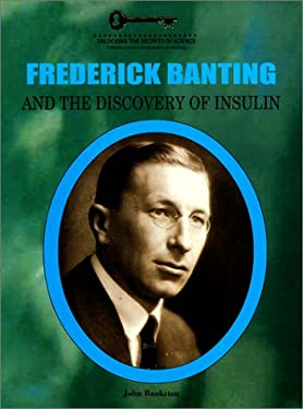 Frederick Banting and the Discovery of Insulin 9781584150947