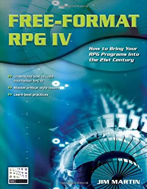 Free-Format RPG IV: How to Bring Your RPG Programs Into the 21st Century 9781583470558