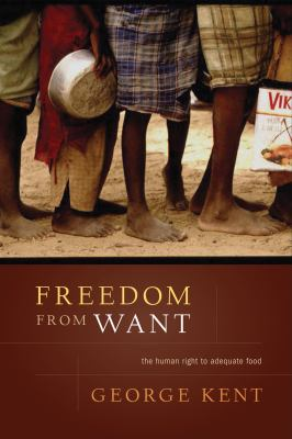 Freedom from Want: The Human Right to Adequate Food 9781589010567