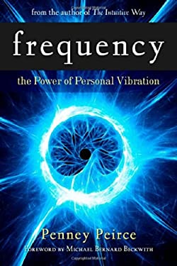 Frequency: The Power of Personal Vibration 9781582702124
